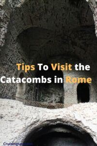 Tips To Visit the Catacombs in Rome