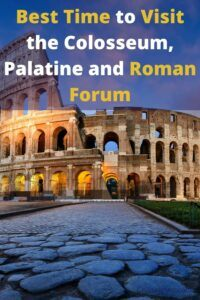 Best time to visit the Colosseum, Palatine Hill and Roman Forum