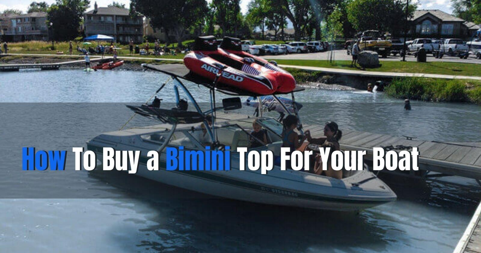 How To Buy a Bimini Top For Your Boat