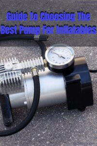 Guide to choosing the best pump for inflatables